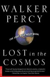 Lost in the Cosmos: The Last Self-Help Book - Walker Percy