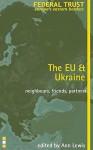 EU and Ukraine: Neighbours, Friends, Partners? - Ann Lewis