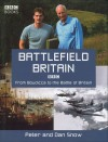 Battlefield Britain: From Boudicca to the Battle of Britain - Peter Snow, Dan Snow
