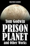 Space Prison and Other Works - Tom Godwin