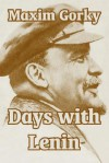 Days with Lenin - Maxim Gorky