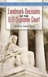 Landmark Decisions of the U.S. Supreme Court - James Daley