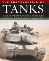 The Encyclopedia of Tanks and Armored Fighting Vehicles: From World War I to the Present Day - Chris Bishop