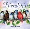 The Nature of Friendship - Maryjo Koch, Maryjo Koch