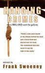 Hanging Crimes: When Ireland Used the Gallows - Frank Sweeney
