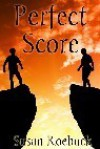 Perfect Score - Susan Roebuck