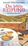 Die letzte Reifung. Ein kulinarischer Krimi - Carsten Sebastian Henn