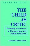 The Child as Critic: Teaching Literature in Elementary & Middle Schools - Northrop Frye