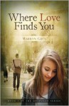 Where Love Finds You - Marilyn Grey