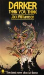 Darker Than You Think - Jack Williamson, Dennis Wheatley