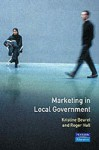 Marketing in Local Government - Kristin Beuret, Roger Hall, Michael Clarke