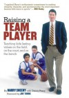 Raising a Team Player: Teaching Kids Lasting Values on the Field, on the Court and on the Bench - Harry Sheehy, Danny Peary