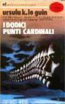 I dodici punti cardinali - Ursula K. Le Guin, Roberta Rambelli
