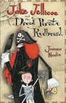 Jake Jellicoe And The Dread Pirate Redbeard - Joanna Nadin