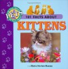101 Facts about Kittens - Claire Horton-Bussey, Sarah Williams, Julia Barnes