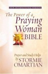 The Power of a Praying® Woman Bible: Prayer and Study Helps by Stormie Omartian - Stormie Omartian