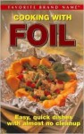 Cooking With Foil (Easy, Quick Dishes with Almost no Cleanup) - Publications International Ltd.