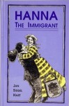 Hanna, The Immigrant - Jan Siegel Hart, Charles Shaw
