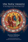 The Holy Trinity: In the Beginning There Was Love - Dumitru Stăniloae