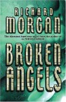 Broken Angels - Richard K. Morgan