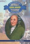 John Adams: Creating a Nation - Zachary Kent