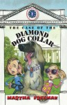 The Case of the Diamond Dog Collar (A First Kids Mystery) - Martha Freeman