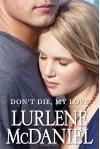 Don't Die, My Love - Lurlene McDaniel