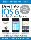 Dive Into iOS6: An App-Driven Approach - Paul J. Deitel, Harvey M. Deitel, Abbey Deitel