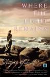 Where the Light Remains: A Novel - Hayden Gabriel