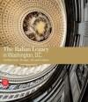 The Italian Legacy in Washington D.C.: Architecture, Design, Art, and Culture - Luca Molinari, Andrea Canepari