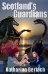 Scotland's Guardians - Katharina Gerlach