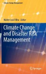 Climate Change and Disaster Risk Management - Walter Leal Filho
