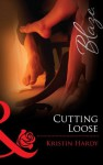 Cutting Loose (Mills & Boon Blaze) (Sex & the Supper Club - Book 2) - Kristin Hardy