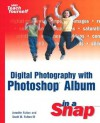 Digital Photography with Photoshop Album in a Snap - Jennifer Fulton, Lisa Lee