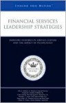 Financial Services Leadership Strategies: Industry Leaders on Service Culture and the Impact of Technology (Inside the Minds) - Aspatore Books