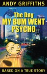 The Day My Bum Went Psycho - Andy Griffiths