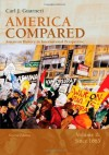 America Compared: American History in International Perspective, Vol. 2: Since 1865 - Carl J. Guarneri