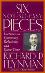 Six Not-so-easy Pieces: Lectures On Symmetry, Relativity, And Space-time - Richard P. Feynman