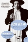 Just Say Nu: Yiddish for Every Occasion (When English Just Won't Do) (P.S.) - Michael Wex