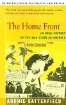 The Home Front: An Oral History of the War Years in America: 1941-45 - Archie Satterfield