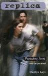 Pursuing Amy (Replica #2): Book 2 - Marilyn Kaye