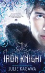The Iron Knight (Iron Fey, #4) - Julie Kagawa