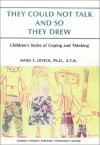 They Could Not Talk & So They Drew: Children's Styles Of Coping & Thinking - Myra F. Levick