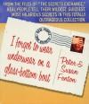 I Forgot to Wear Underwear on a Glass-Bottom Boat: Real People, True Secrets - Peter Fenton