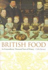 British Food: An Extraordinary Thousand Years of History - Colin Spencer