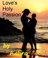 Love's Holy Passion - Aabra