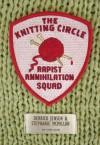 The Knitting Circle Rapist Annihilation Squad (Flashpoint Press) - Derrick Jensen, Stephanie McMillan