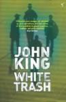 White Trash - John King