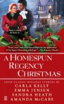 A Homespun Regency Christmas - Carla Kelly, Sandra Heath, Emma Jensen, Amanda McCabe