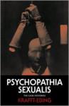 Psychopathia Sexualis: The Case Histories - Richard von Krafft-Ebing